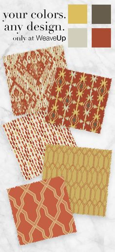Create your own fabric collection with your colors. WeaveUp has thousands of patterns. Start creating today!