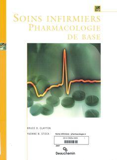 Soins infirmiers, pharmacologie de base / Bruce D. Clayton, Yvonne N. Stock ; adaptation de Céline Gauvreau...et al. ; traduction, Cotramar.