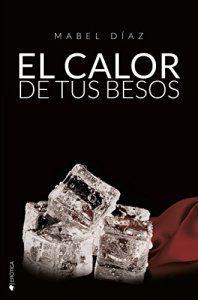 My Life Between Books: #3 EL CALOR DE TUS BESOS (SERIE HERMANOS MACKENZIE...