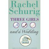 Three Girls and a Wedding (Kindle Edition)By Rachel Schurig