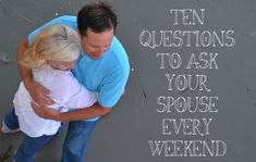 Ten Questions to Ask Your Spouse Every Weekend. I like these. The questions can provide a chance to restore meaningful conversation and be in touch with each other's immediate needs/wants/desires again.