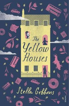 Booktopia - The Yellow Houses by Stella Gibbons, 9781784870287. Buy this book online.