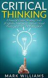 Free Kindle Book -  [Education & Teaching][Free] Critical Thinking: A Powerful Critical Thinking Guide: 20 Effective Strategies to Improve Critical Thinking and Decision Making Skills (Thinking Skills, ... Organization, Emotional Intelligence) Check more at http://www.free-kindle-books-4u.com/education-teachingfree-critical-thinking-a-powerful-critical-thinking-guide-20-effective-strategies-to-improve-critical-thinking-and-decision-making-skills-thinking-skills-organizati/