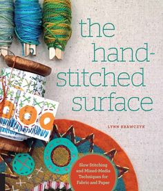 Amazon.com: The Hand-Stitched Surface: Slow stitching and mixed-media techniques for fabric and paper eBook: Lynn Krawczyk: Kindle Store