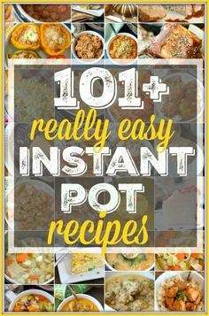 Easy Instant Pot recipes that are simple and delicious! 101 simple meals, soups, side dishes, and vegetables we've made in our Instant Pot and continue to make day after day. Whether you're new or an expert we've got something new to try, even Instant Pot desserts you'll love!