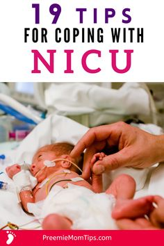 If you're a new NICU mom, you know how emotionally difficult it's to have a newborn baby in the hospital.   When I had my premature baby boy, I was at first at a loss of how to cope with the long NICU stay we had ahead of us. Here are the 19 tips that helped me the most when coping with a stay in the neonatal intensive care unit.  #nicu #prematurity #preemie #baby