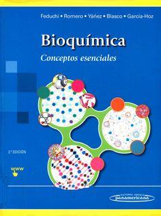 Bioquímica : conceptos esenciales / Elena Feduchi Canosa ... [et al.] 2nd ed. Madrid : Médica Panamericana, cop. 2015 [Octubre 2014] #novetatsfarmacia #CRAIUB