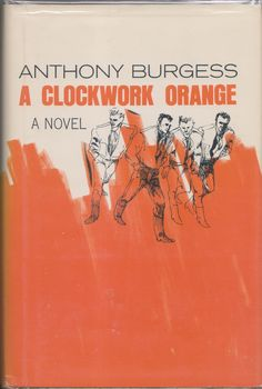 A Clockwork Orange, 1st Edition (Hardcover) by Anthony Burgess | http://www.amazon.com/gp/offer-listing/B000U2GZMU/ref=dp_olp_collectible_mbc?ie=UTF8&condition=collectible&m=A1LDGCFSQX13YL