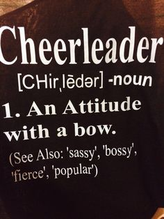 A personal favorite from my Etsy shop https://www.etsy.com/listing/235517307/cheerleader-definition-shirt
