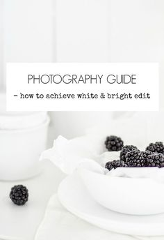 Photography Guide – How To Achieve White and Bright Edit…