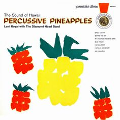Lani Royal with the Diamond Head Band - The Sound of Hawaii: Percussive Pineapples (1961)