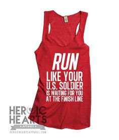 ab6955bb7baaa7 Run Like Your U.S. Soldier Shirt - Heroic Hearts Apparel Military Quotes