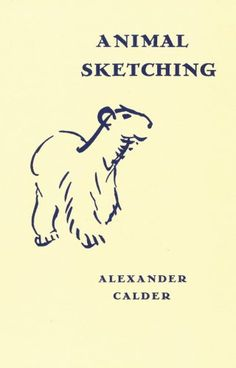 Alexander Calder: Animal Sketching: Pierre Arnauld, Alexander Calder: 9782916275536: Amazon.com: Books