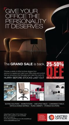 GIVE YOUR OFFICE THE PERSONALITY IT DESERVES.  The GRAND SALE is back from 25% to 50%. Choose a variety of office furniture designs from SEATING SOLUTIONS ~ WORKSTATIONS ~ EXECUTIVE TABLES ~ CONFERENCE TABLES ~ SOFAS & LOUNGE SEATINGS ~ FILING CABINETS ~ STORAGE SOLUTIONS and much more to match your Office style and comfort. Visit our showroom this Ramadan and make the most of it. HURRY BEFORE STOCKS LAST OUT