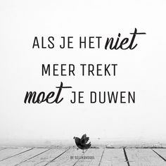 instgram, quote, degeluksvogel, gelukkig, geluk - Apocalypse Now And Then Men Quotes, Words Quotes, Wise Words, Funny Quotes, Sayings, Dutch Quotes, Perfection Quotes, Powerful Quotes, Photo Quotes