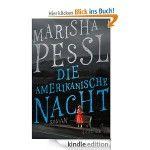 Marisha Pessl: Die amerikanische Nacht - http://www.wowdestages.de/2013/10/09/marisha-pessl-die-amerikanische-nacht/