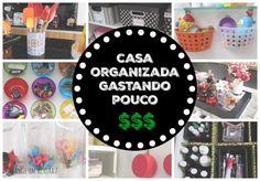Organize sem Frescuras | Rafaela Oliveira » Arquivos » 10 ideias criativas para organizar a casa gastando pouco