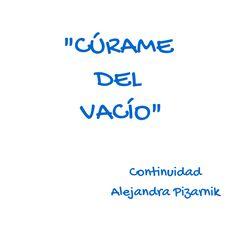 """""""Cúrame del vacío"""" En: Continuidad / Alejandra  #Pizarnik #Poesía"""
