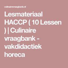 Lesmateriaal HACCP ( 10 Lessen ) | Culinaire vraagbank - vakdidactiek horeca