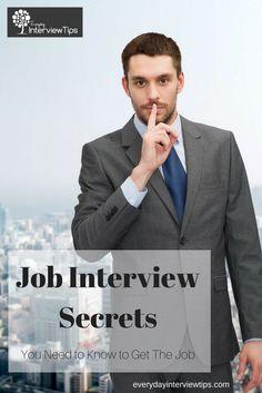 7 Job Interview Secrets that will help you get that job http://www.everydayinterviewtips.com/interview-secrets-that-will-get-you-the-job/