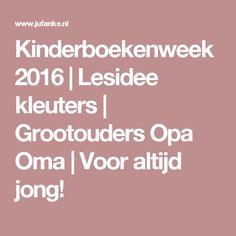 Kinderboekenweek 2016   Lesidee kleuters   Grootouders Opa Oma   Voor altijd jong!