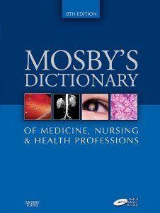 Mosby's Dictionary of Medicine, Nursing & Health Professions, 8e: Mosby: 9780323049375: Amazon.com: Books