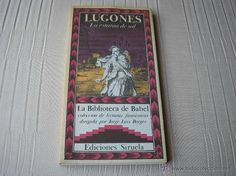 LA ESTATUA DE SAL.- Lugones. La Biblioteca de Babel, Siruela,1986, 2ª ed., pról.y direc. J. L.Borges - Foto 1