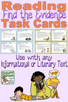 Reading Task Cards that help students find evidence as they read.  Cards for both informational and literary text.  These cards can be used with any nonfiction or fiction text, so they adapt very easily into your reading program.  Great for holding students accountable during independent work time.  $