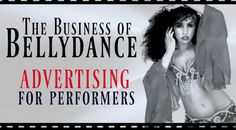 Free belly dance classes: The Business of Bellydance: advertising for performers