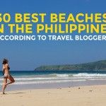 30 BEST BEACHES in the Philippines According to Travel Bloggers (Part 3)