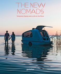 Gestalten´s book The New Nomads presents temporary architecture, flexible room, furniture concepts and tools for a generation that feels at home in every corner of the globe. Camping Gear, Outdoor Camping, Camping Equipment, Camping Hacks, Backpacking, Outdoor Gear, Camper Boat, Mini Camper, Temporary Architecture