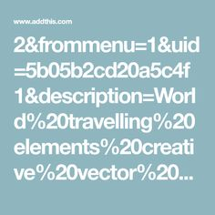 2&frommenu=1&uid=5b05b2cd20a5c4f1&description=World%20travelling%20elements%20creative%20vector%20set%2005&screenshot=http%3A%2F%2Ffreedesignfile