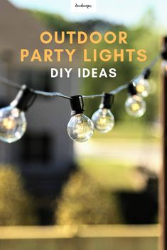 Outdoor party lights ideas for your summer entertaining. Whether you enjoy entertaining outdoors in the spring, summer, fall, or winter, this easy DIY outdoor party lights idea will get your party going.