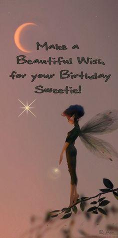 ┌iiiii┐                                                           Happy Birthday                                                 Make a Wish for your Birthday Sweetie!