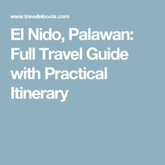 El Nido, Palawan: Full Travel Guide with Practical Itinerary