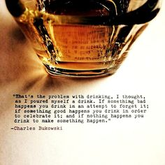 Charles Bukowski, Author Quotes, Poetry Quotes, Literary Quotes, Dark Quotes, Me Quotes, Whiskey Quotes, Cigar Quotes, Drinking Quotes