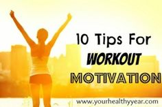 10 Tips for Workout Motivation