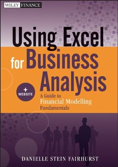 Using Excel for Business Analysis, + Website: A Guide to Financial Modelling Fundamentals (Wiley Finance) New Books, Books To Read, Financial Modeling, Short Term Loans, Microsoft Excel, Microsoft Office, Business Intelligence, Starting A Business, Happy Thoughts