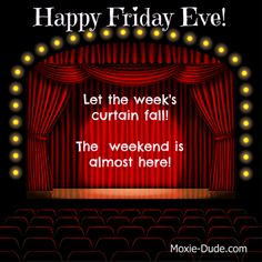 HAPPY FRIDAY EVE! Let the week's curtain fall! The weekend is almost here! Bridal Show, Wedding Show, Wedding Songs, Clean Comedians, Curtains Vector, Happy Friday Eve, Internet Safety, Book Trailers, Red Curtains