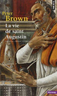 Amazon.fr - La vie de Saint Augustin - Peter Brown - Livres