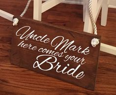 Wood Stain - Uncle here comes your Bride sign, Personalized Ring Bearer/Flower Girl sign, Rustic Chic Homemade Wedding Sign, Just Married by HodthePods on Etsy https://www.etsy.com/listing/222177905/wood-stain-uncle-here-comes-your-bride