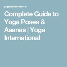 Complete Guide to Yoga Poses & Asanas All Yoga Poses, Night Yoga, Yoga International, Yoga Accessories, Yoga Sequences, Asana, How To Do Yoga, Get In Shape, Fun Workouts