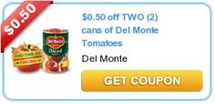 Print this and save when  you by TWO (2) cans of Del Monte Tomatoes