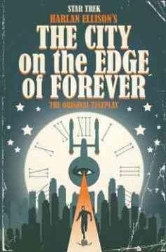 Star Trek: Harlan Ellison's The City on the Edge of Forever: The Original Teleplay (Star Trek): Star Trek: City on the Edge of Forever (Star Trek)