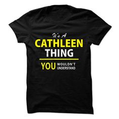 Its a CATHLEEN thing, you... #Personalized #Tshirt #nameTshirt