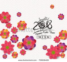 Oriental happy chinese new year blooming flowers design. Year of the dog (hieroglyph: Dog) Chinese New Year Flower, Happy Chinese New Year, New Years Eve 2018, Happy New Year 2018, Dog Years, Lunar New, Blooming Flowers, Flower Designs, Oriental