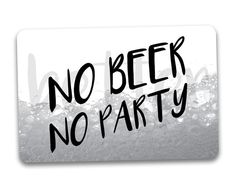 #fridgemagnets #magnets BEER Fridge Magnet. Funny Quote No Beer No Party. by BetterMagnets