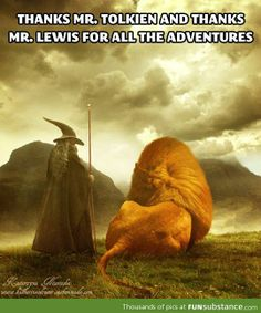 Thank you Mr.Tolkien and Mr. Lewis.