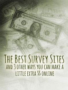 Work at Home: Big companies are willing to pay people just like you for your opinion on their products and services. Usually, this is just in the form of a survey you fill out online... takes about 5-10 minutes and can pay up to $35.