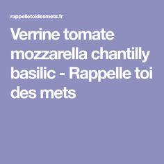 Verrine tomate mozzarella chantilly basilic - Rappelle toi des mets